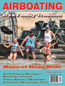Sept Oct 2017 Airboating Magazine Airboating Magazine Sept/Oct 2017. Airboating in Kansas, Oklahoma, Bahamas, Texas, Nebraska, Florida, and more. Tech tips airboat exhaust systems and steering. Bowfishing, Airboating Sweeties and more.