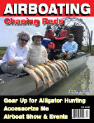July August 2019 Airboat Accessories, Gator Hunting Gear Up, Fishing for Redfish
